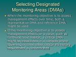 selecting designated monitoring areas dmas