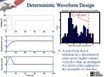 deterministic waveform design