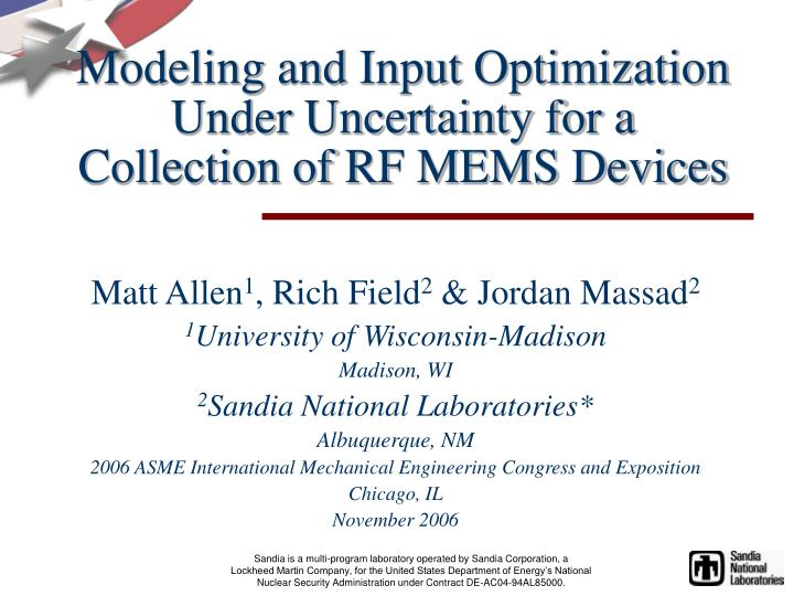 modeling and input optimization under uncertainty for a collection of rf mems devices n.