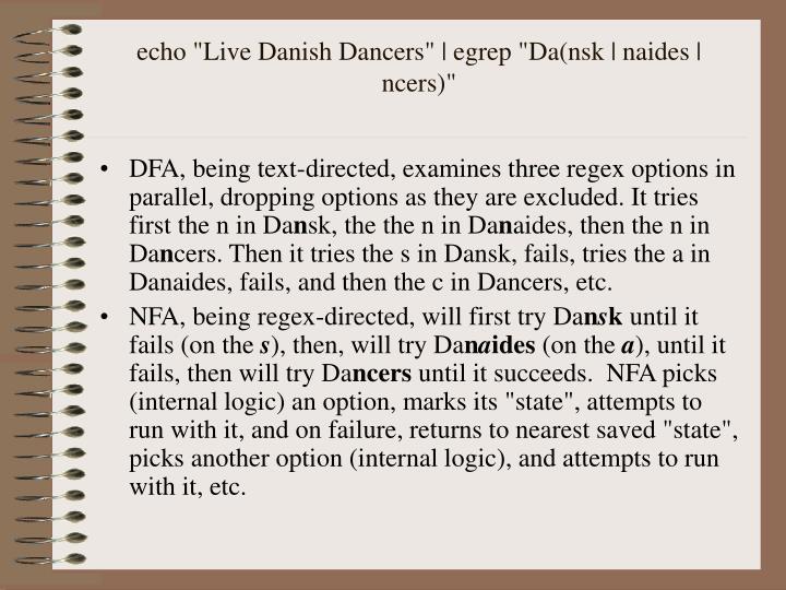 "echo ""Live Danish Dancers"" | egrep ""Da(nsk | naides | ncers)"""