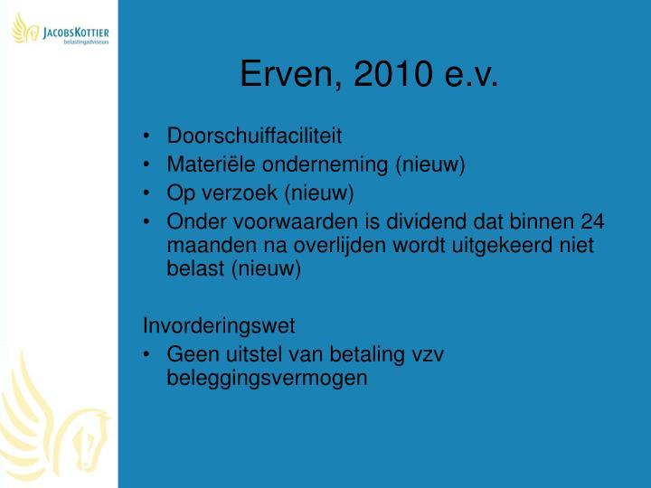 Erven, 2010 e.v.