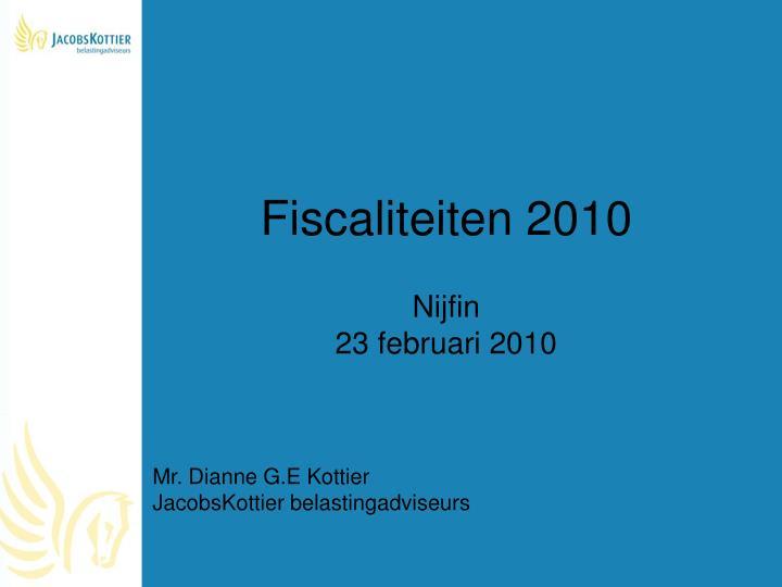 Fiscaliteiten 2010 nijfin 23 februari 2010