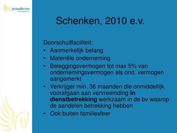 Schenken, 2010 e.v.