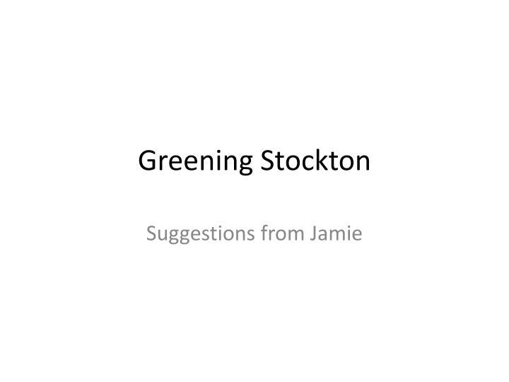 greening stockton