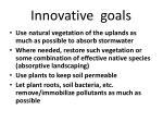 innovative goals