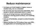 reduce maintenance