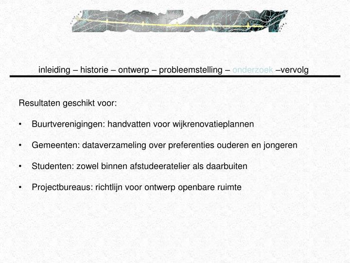 inleiding – historie – ontwerp – probleemstelling –