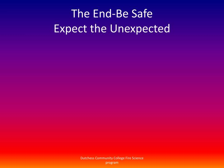 The End-Be Safe