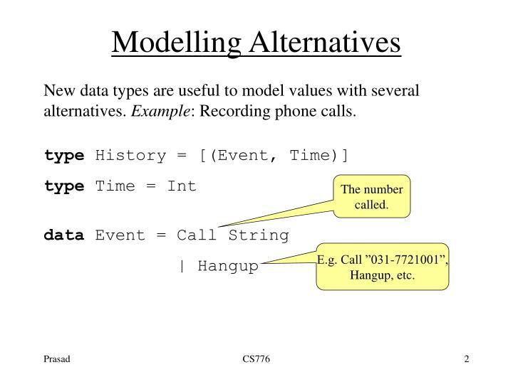 Modelling alternatives