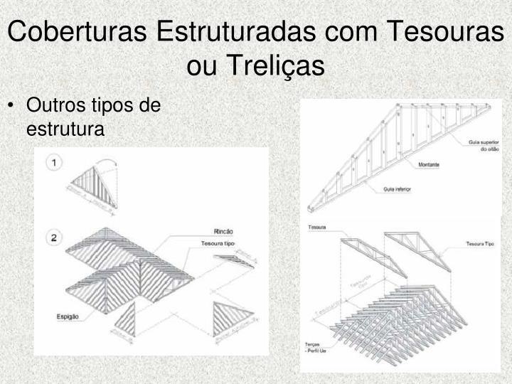 Coberturas Estruturadas com Tesouras ou Treliças