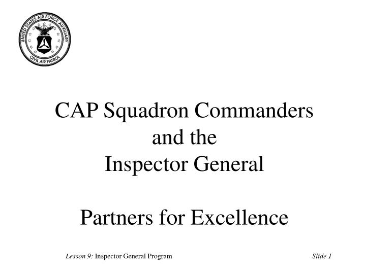 Cap squadron commanders and the inspector general partners for excellence