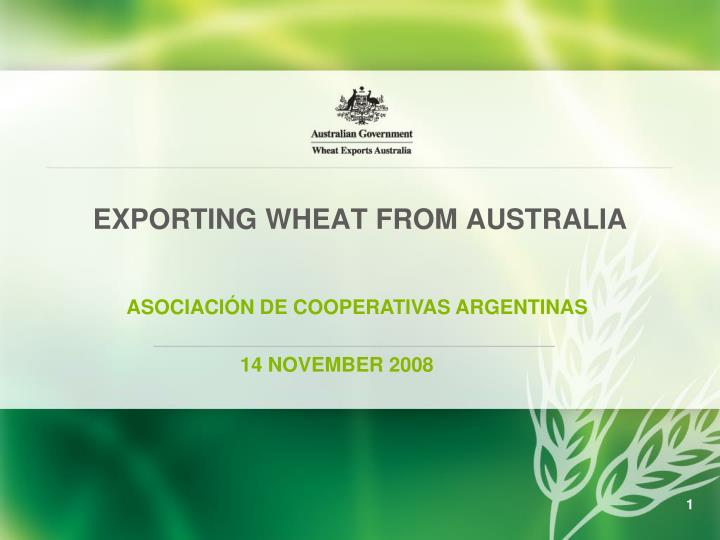PPT - EXPORTING WHEAT FROM AUSTRALIA PowerPoint Presentation