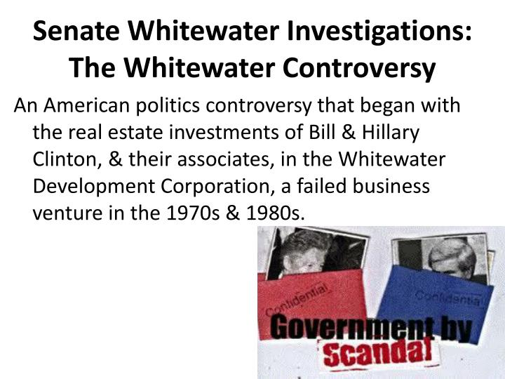 Senate whitewater investigations the whitewater controversy