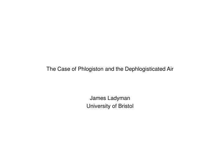 the case of phlogiston and the dephlogisticated air n.