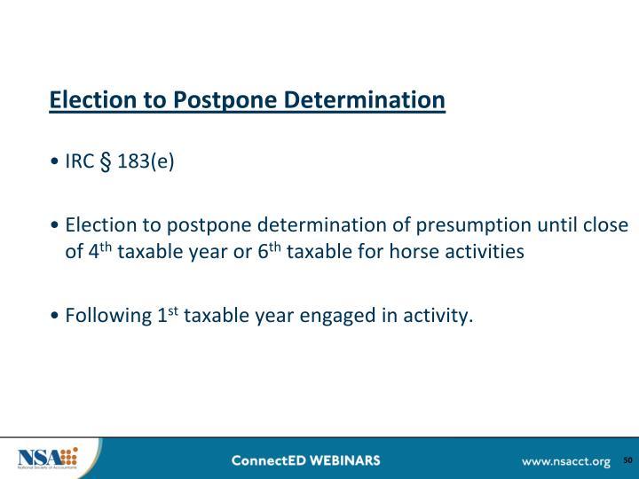 Election to Postpone Determination