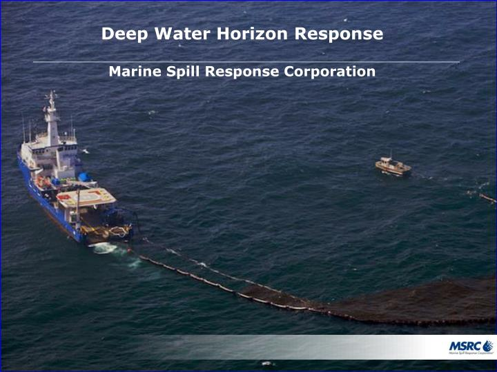 deep water horizon response marine spill response corporation n.