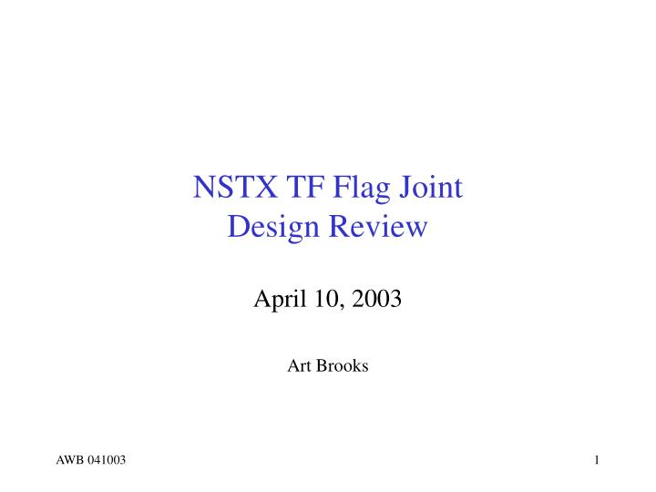 nstx tf flag joint design review