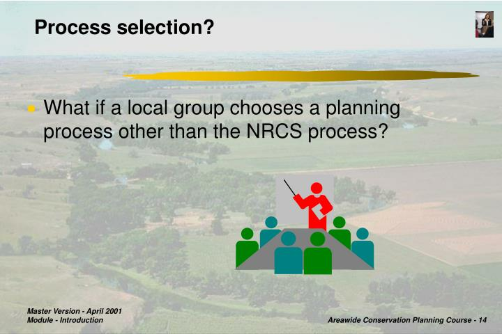 Process selection?