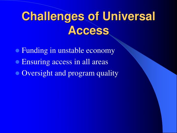 Challenges of Universal Access
