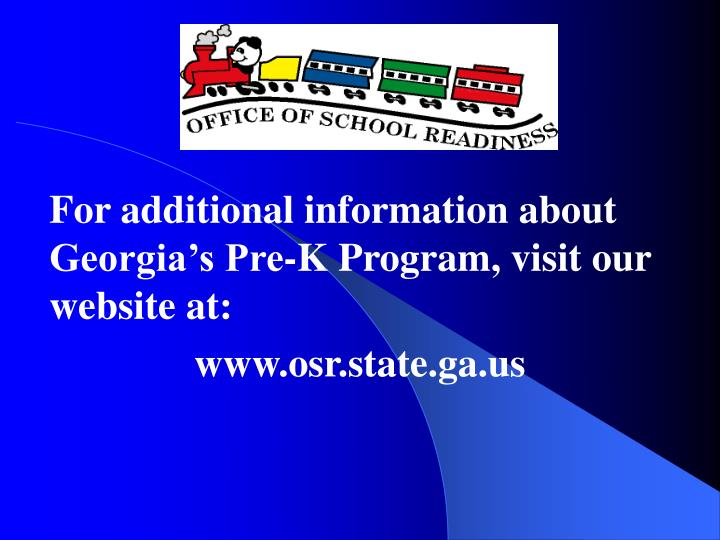For additional information about Georgia's Pre-K Program, visit our website at: