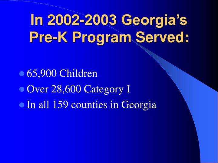 In 2002 2003 georgia s pre k program served