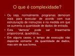 o que complexidade1