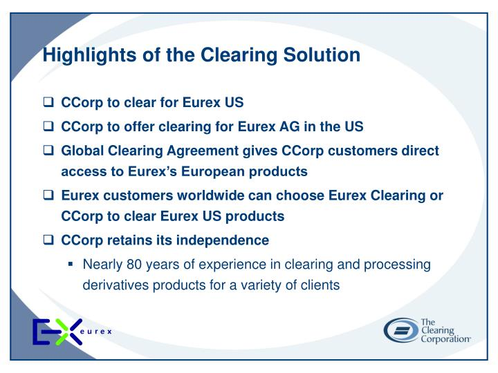 Highlights of the Clearing Solution