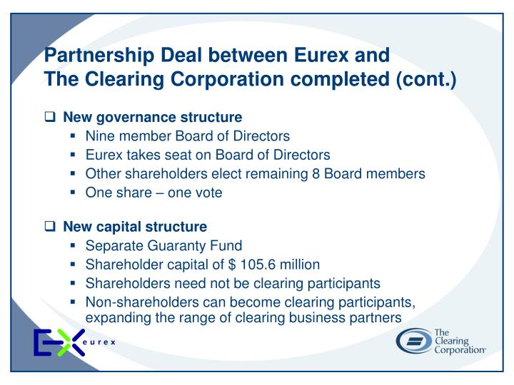 Partnership deal between eurex and the clearing corporation completed cont