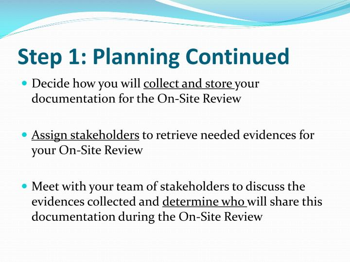 Step 1: Planning Continued