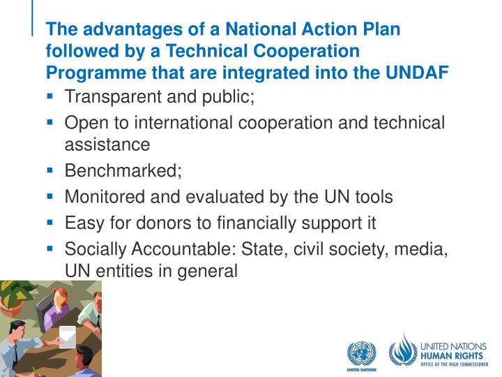 The advantages of a National Action Plan followed by a Technical Cooperation Programme that are integrated into the UNDAF