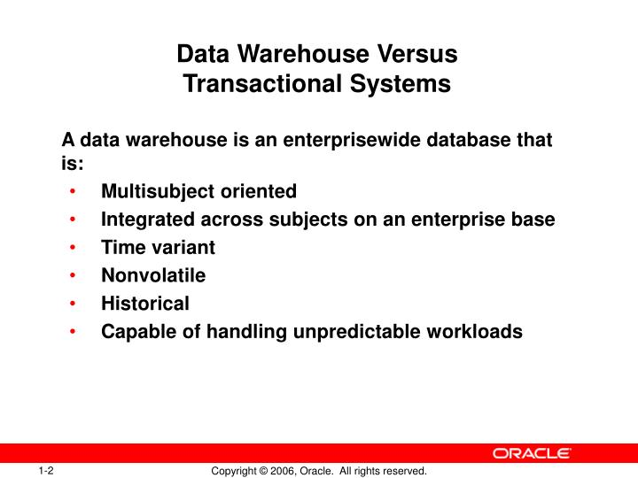 Data warehouse versus transactional systems