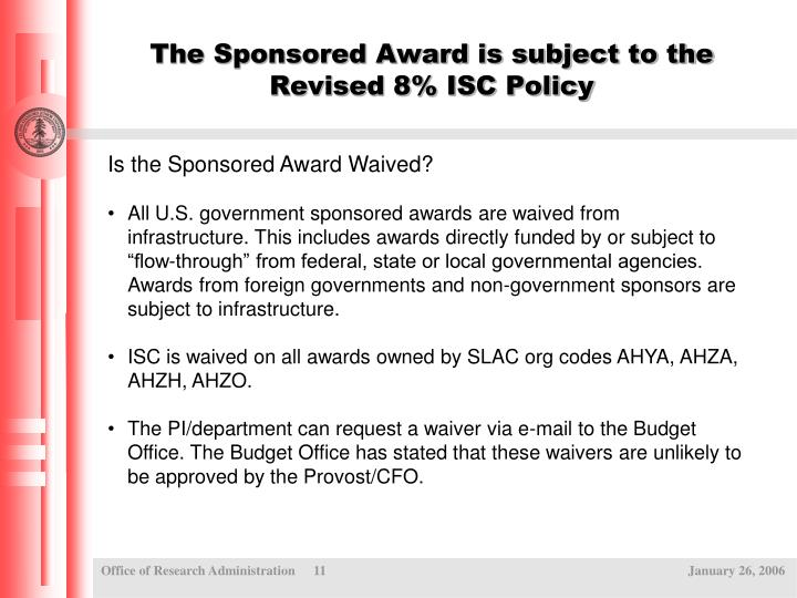 The Sponsored Award is subject to the Revised 8% ISC Policy