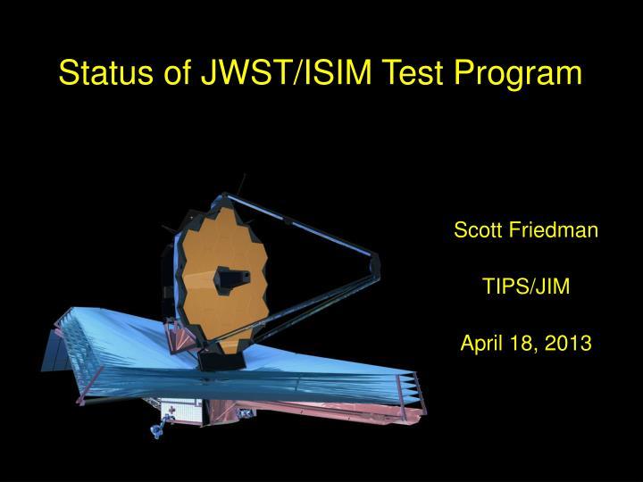 Status of JWST/ISIM Test Program