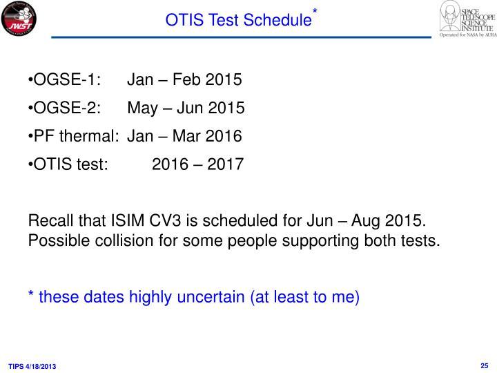 OTIS Test Schedule