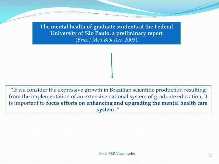 The mental health of graduate students at the Federal University of São Paulo: a preliminary report