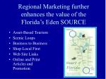 regional marketing further enhances the value of the florida s eden source