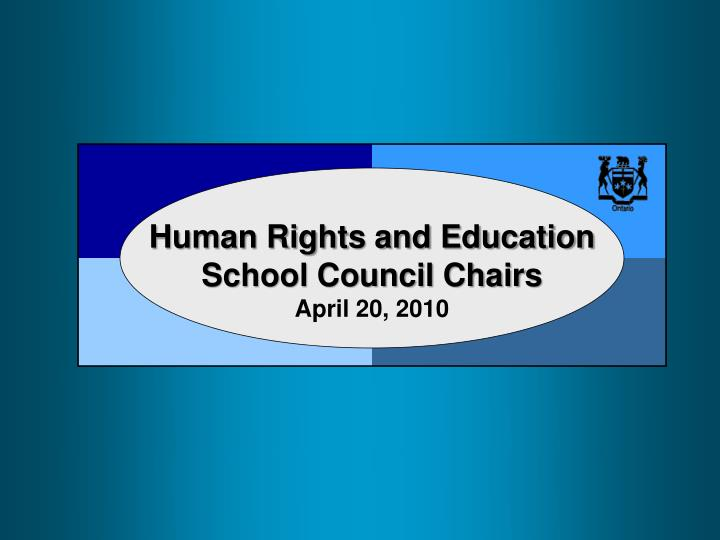 human rights and education school council chairs april 20 2010 n.