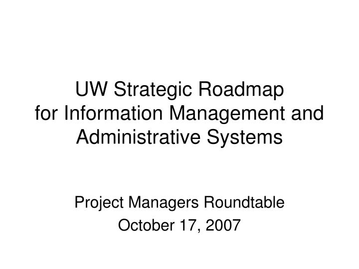 uw strategic roadmap for information management and administrative systems n.