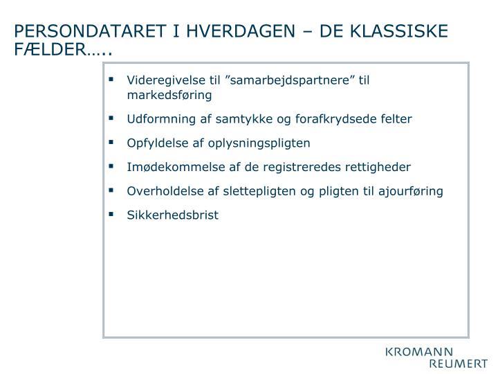 PERSONDATARET I HVERDAGEN – DE KLASSISKE FÆLDER…..