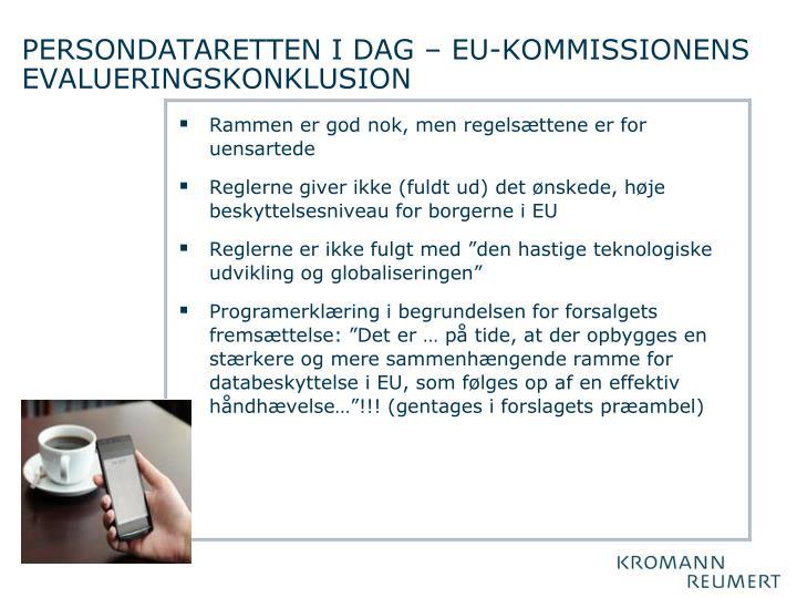 PERSONDATARETTEN I DAG – EU-KOMMISSIONENS EVALUERINGSKONKLUSION
