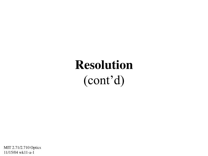 Resolution cont d