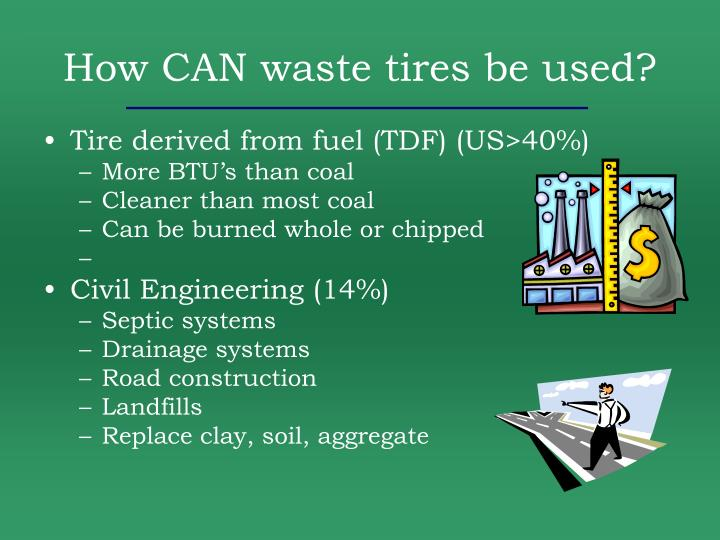 How CAN waste tires be used?