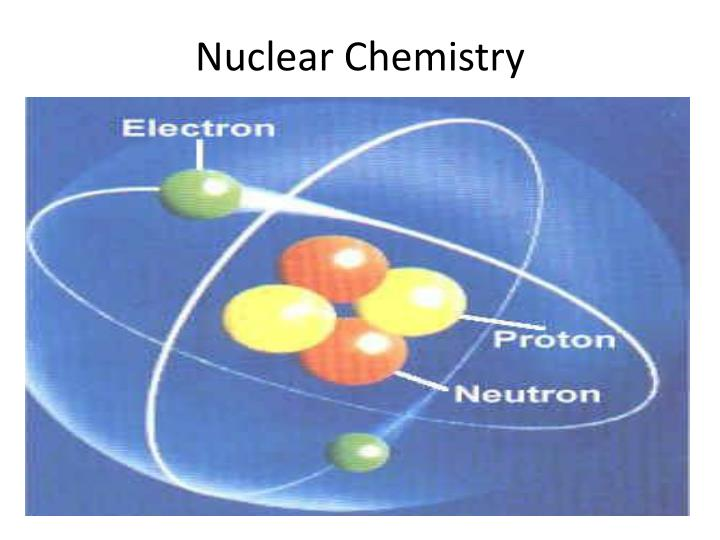 PPT Nuclear Chemistry PowerPoint Presentation ID 3349659