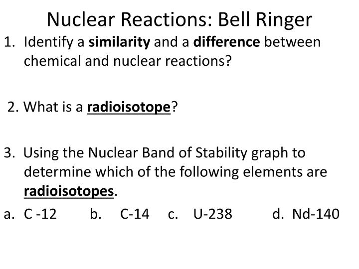 Nuclear Reactions: Bell Ringer