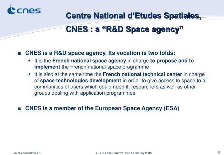 Centre national d etudes spatiales cnes a r d space agency