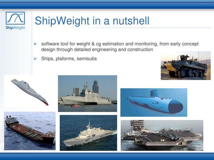 Shipweight in a nutshell