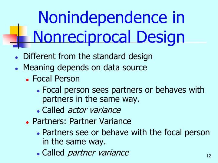 Nonindependence in Nonreciprocal Design