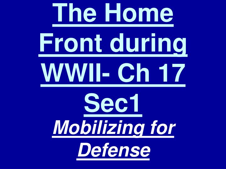 The home front during wwii ch 17 sec1