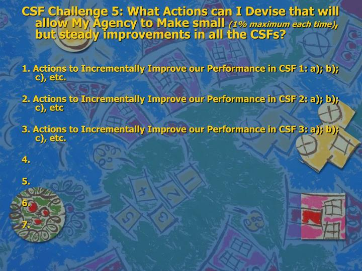 CSF Challenge 5: What Actions can I Devise that will allow My Agency to Make small