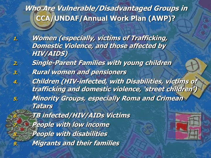 Who Are Vulnerable/Disadvantaged Groups in